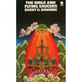 Downing, Barry H.: The Bible and flying saucers