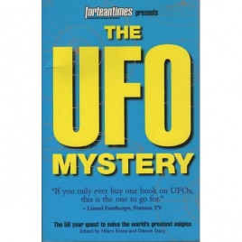 Evans, Hilary & Stacy, Dennis: The UFO mystery. The 50-year quest to solve the world's greatest enigma