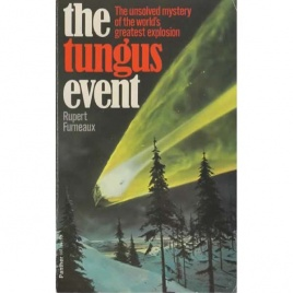 Furneaux, Rupert: The Tungus event. The Great Siberian catastrophe of 1908