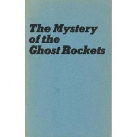 Gross, Loren E.: The mystery of the ghost rockets (1st ed.)