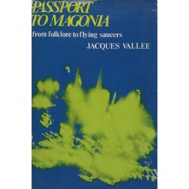 Vallée, Jacques: Passport to Magonia. From folklore to flying saucers
