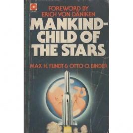 Flindt, Max H. & Binder, Otto O.: Mankind - child of the stars