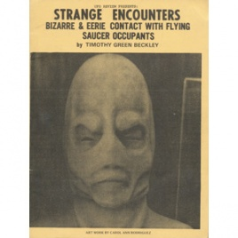 Beckley, Timothy Green: Strange encounters. Bizarre & eerie contact with flying saucer occupants