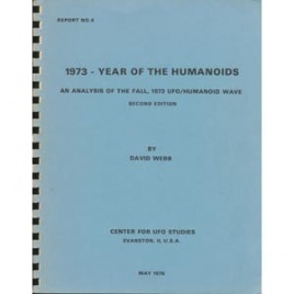 Webb, David: 1973 - year of the humanoids. An analysis of the fall, 1973 UFO/humanoid wave. Second ed.