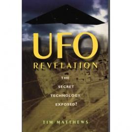 Matthews, Tim: UFO revelation. The secret technology exposed?