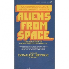 Keyhoe, Donald E.: Aliens from space. The real story of unidentified flying objects