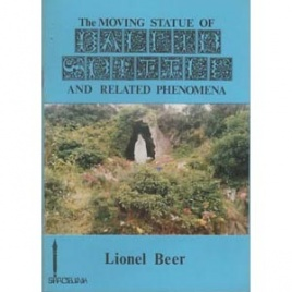 Beer. Lionel: The moving statue of Ballinspittle and related phenomena
