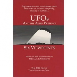 Lindemann, Michael: UFOs and the alien presence. Six viewpoints