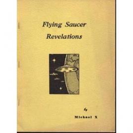 Barton, Michael X.: Flying saucer revelations