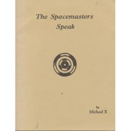 Barton, Michael X.: The spacemasters speak