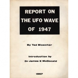 Bloecher, Ted: Report on the UFO wave of 1947