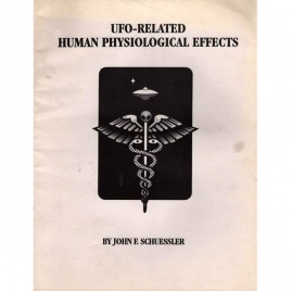 Schuessler, John F.: UFO-related human physiological effects