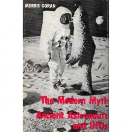 Goran, Morris: The modern myth. Ancient astronauts and UFOs