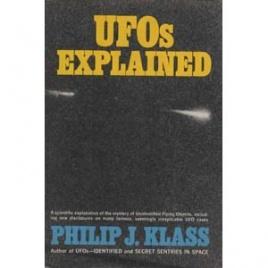 Klass, Philip J.: UFOs explained