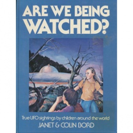 Bord, Janet & Colin: Are we being watched? True UFO sightings by children around the world