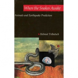 Tributsch, Helmut: When the snakes awake. Animals and earthquake prediction