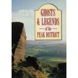 Clarke, David: Ghosts and legends of the Peak district