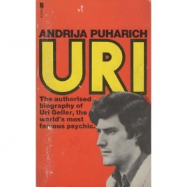 Puharich, Andrija: Uri. The Original and authorized biography of Uri Geller. The Man who baffles the scientists