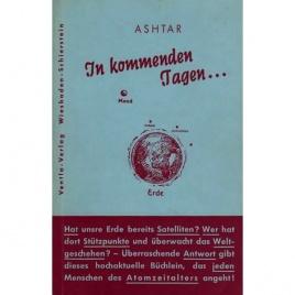 Ashtar [Ethel P. Hill]: In kommenden Tagen.