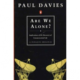 Davies, Paul: Are we alone? Philosopical implications of the discovery of extraterrestrial life