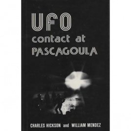 Hickson, Charles & William Mendez: UFO contact at Pascagoula