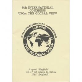 BUFORA: 6th International congress. UFOs: the global view. August 16-18, 1991 Sheffield