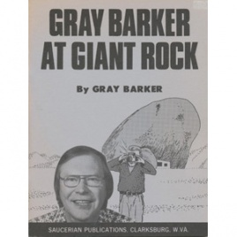 Barker, Gray: Gray Barker at Giant Rock