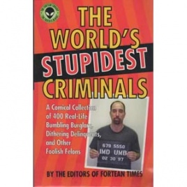 Fortean Times (editors of): The world's stupidest criminals