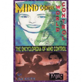 Keith, Jim: Mind control, world control. [The encyclopedia of mind control]