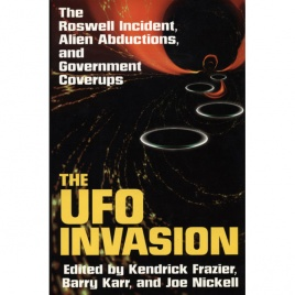 Frazier, Kendrick, Karr, Berry & Nickel, Joe (editors): The UFO invasion. The Roswell incident, alien abductions and government coverups