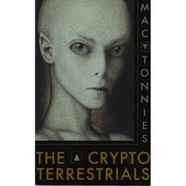 Tonnies, Mac: The cryptoterrestrials: a meditation on the indigenous humanoids and the aliens among us