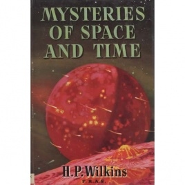 Wilkins, H. Percy: Mysteries of space and time