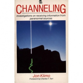 Klimo, Jon: Channeling: investigations on receiving information from paranormal sources