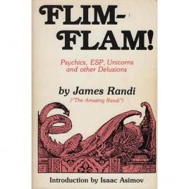 Randi, James: Flim-flam! Psychics, ESP, unicorns and other delusions