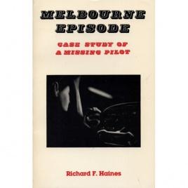 Haines, Richard F.: Melbourne episode. Case study of a missing pilot