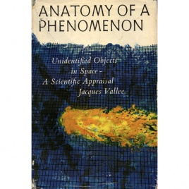 Vallée, Jacques: Anatomy of a phenomenon. Unidentified objects in space - a scientific appraisal