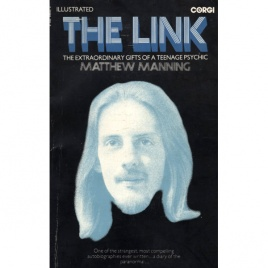Manning, Matthew: The link: the extraordinary gifts of a teenage psychic