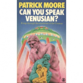 Moore, Patrick: Can you speak venusian? A guide to the independent thinkers