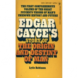 Robinson, Lytle: Edgar Cayce's story of the origin and destiny of man