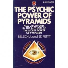 Schul, Bill & Petit, Ed: The secret power of pyramids
