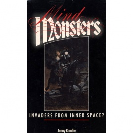 Randles, Jenny: Mind monsters. Invaders from inner space?