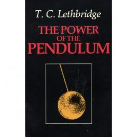 Lethbridge, T. C.: The power of the pendulum
