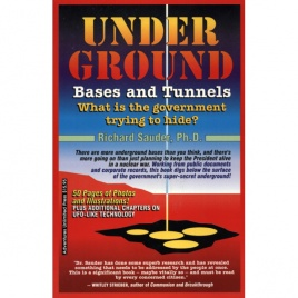 Sauder, Richard: Underground bases and tunnels: what is the government trying to hide?