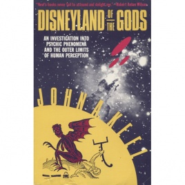 Keel, John A.: Disneyland of the Gods. An investigation into psychic phenomena and the outer limits of human perception