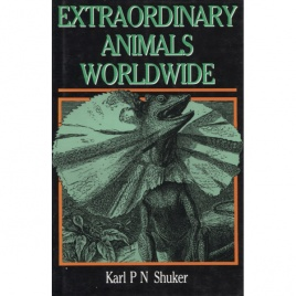 Shuker, Karl P.N.: Extraordinary animals worldwide