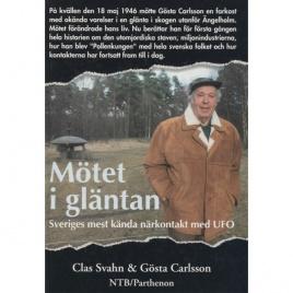 Svahn, Clas & Carlsson, Gösta: Mötet i gläntan. Sveriges mest kända närkontakt med UFO