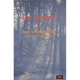 Goldsmith, Joel S.: The mystical