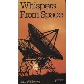 Macvey, John W.: Whisper from space