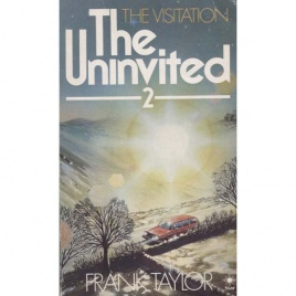 Taylor, Frank: The uninvited 2: the visitation
