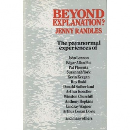 Randles, Jenny: Beyond explanation? The paranormal experiences of famous people